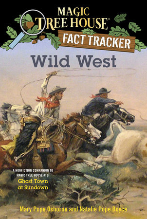 Wild West by Mary Pope Osborne and Natalie Pope Boyce