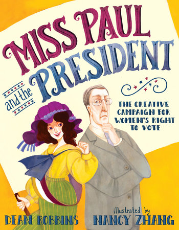 Miss Paul and the President by Dean Robbins