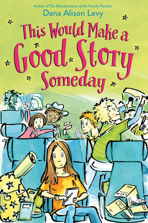 This Would Make a Good Story Someday by Dana Alison Levy |  PenguinRandomHouse com: Books