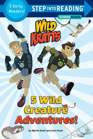 5 Wild Creature Adventures! (Wild Kratts) by Chris Kratt and Martin Kratt