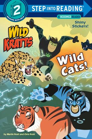 Wild Cats! (Wild Kratts) by Chris Kratt and Martin Kratt