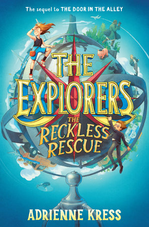 The Explorers: The Reckless Rescue by Adrienne Kress |  PenguinRandomHouse com: Books