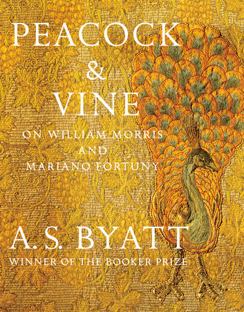 Peacock & Vine by A. S. Byatt