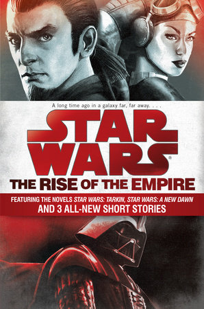 The Rise of the Empire: Star Wars by John Jackson Miller and James Luceno