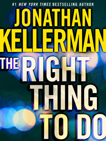 The Right Thing to Do (Short Story) by Jonathan Kellerman