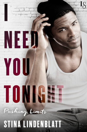 I Need You Tonight by Stina Lindenblatt
