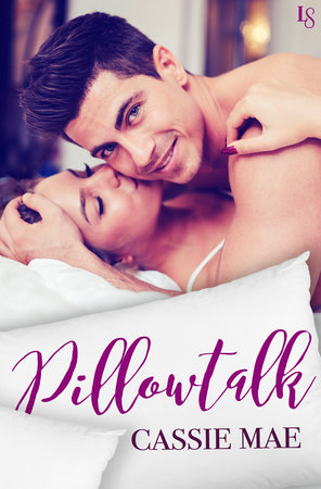 Pillowtalk by Cassie Mae