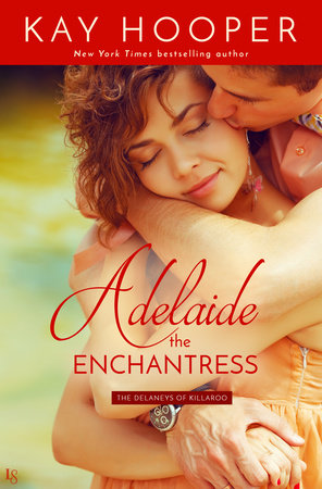 Adelaide, the Enchantress by Kay Hooper