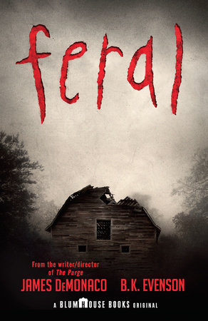 Feral by James DeMonaco and B. K. Evenson