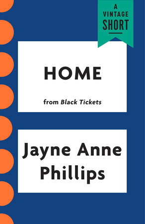 Home by Jayne Anne Phillips