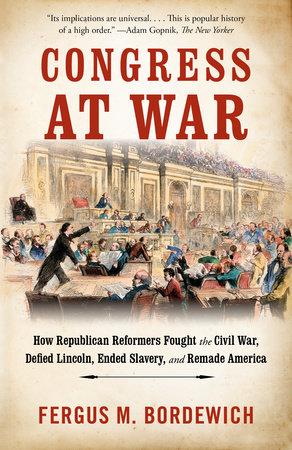 Congress at War by Fergus M. Bordewich