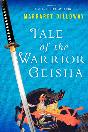 Tale of the Warrior Geisha by Margaret Dilloway