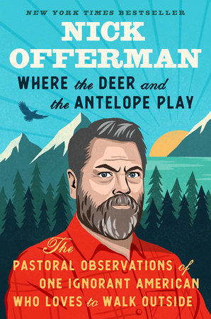 Where the Deer and the Antelope Play by Nick Offerman