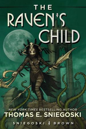 The Raven's Child by Thomas E. Sniegoski