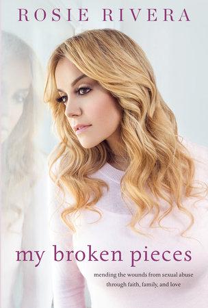 My Broken Pieces by Rosie Rivera