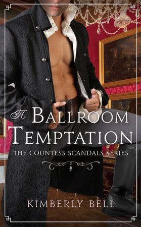 A Ballroom Temptation by Kimberly Bell