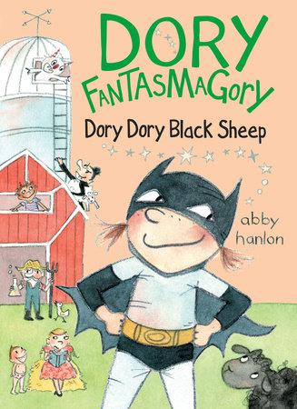 Dory Fantasmagory: Dory Dory Black Sheep by Abby Hanlon