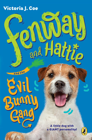Fenway and Hattie and the Evil Bunny Gang by Victoria J. Coe