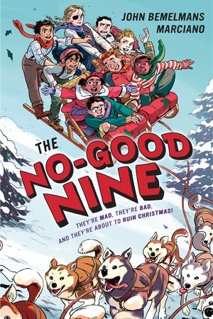 The No-Good Nine by John Bemelmans Marciano