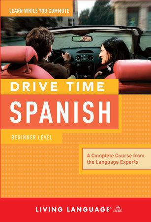 Drive Time Spanish: Beginner Level by Living Language
