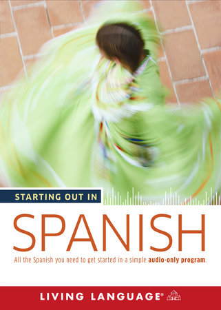 Starting Out in Spanish by Living Language