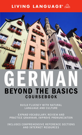 Beyond the Basics: German (Coursebook) by Living Language