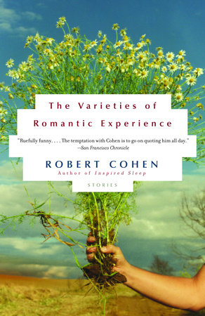 The Varieties of Romantic Experience by Robert Cohen