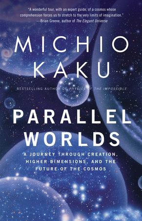 Parallel Worlds by Michio Kaku