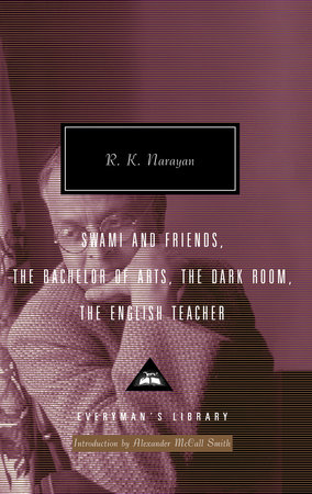 Swami and Friends, The Bachelor of Arts, The Dark Room, The English Teacher by R. K. Narayan