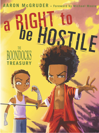 A Right to Be Hostile by Aaron McGruder