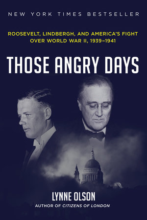 Those Angry Days by Lynne Olson | PenguinRandomHouse com: Books