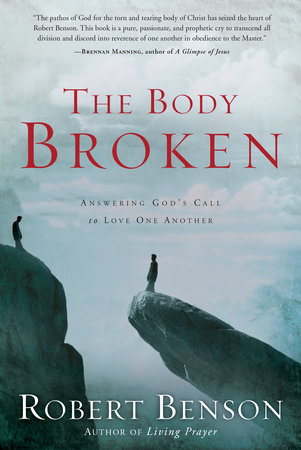 The Body Broken by Robert Benson