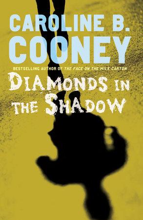 Diamonds in the Shadow by Caroline B. Cooney