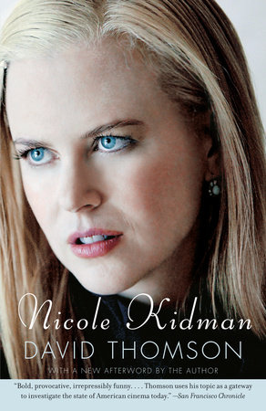 Nicole Kidman by David Thomson
