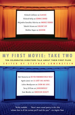 My First Movie, Take Two by Stephen Lowenstein