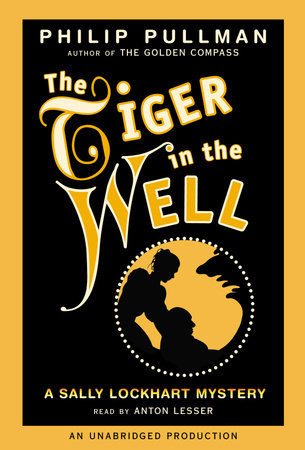 A Sally Lockhart Mystery: The Tiger In the Well