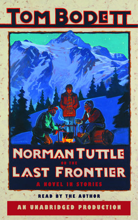 Norman Tuttle on the Last Frontier by Tom Bodett