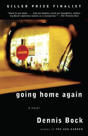 Going Home Again by Dennis Bock