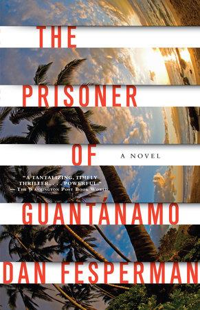 The Prisoner of Guantanamo by Dan Fesperman