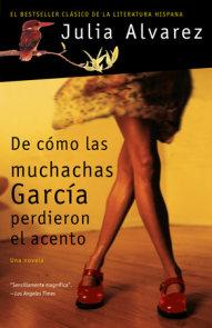De cómo las muchachas García perdieron el acento / How the Garcia Girls Lost The ir Accents