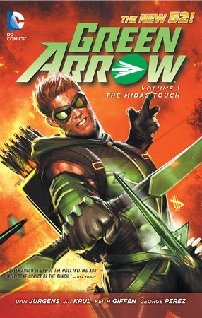 Green Arrow Vol. 1: The Midas Touch (The New 52) by J.T. Krul