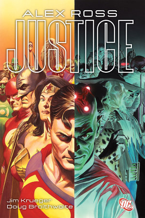Justice by Jim Krueger and Alex Ross