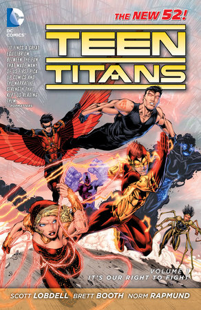 Teen Titans Vol. 1: It's Our Right to Fight (The New 52) by Scott Lobdell