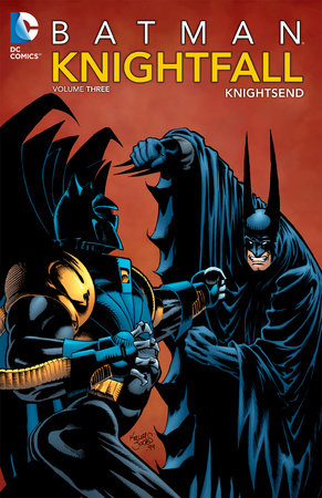 Batman: Knightfall Vol. 3: Knightsend by Various