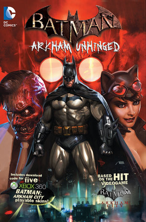 Batman: Arkham Unhinged by Derek Fridolfs and Dave Wilkens