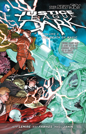 Justice League Dark Vol. 3: The Death of Magic (The New 52) by Jeff Lemire
