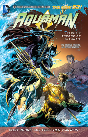 Aquaman Vol. 3: Throne of Atlantis (The New 52) by Geoff Johns