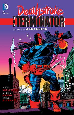 Deathstroke, The Terminator Vol. 1: Assassins by Marv Wolfman