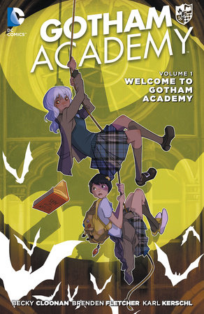 Gotham Academy Vol. 1: Welcome to Gotham Academy (The New 52) by Becky Cloonan and Brenden Fletcher