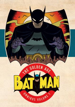 Batman: The Golden Age Omnibus Vol. 1 by Various